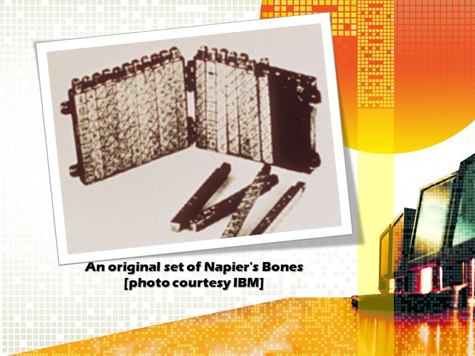 An original set of Napier s Bones [photo courtesy IBM]